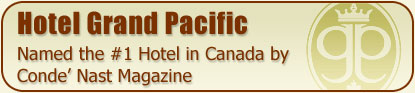 Hotel Grand Pacific - Named the #1 Hotel in Canada by Conde' Nast Magazine
